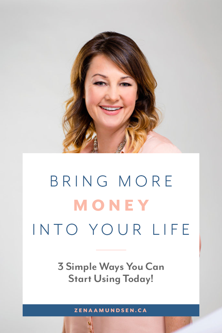 3 Simple Ways To Bring More Money Into Your Life By Zena Amunsden