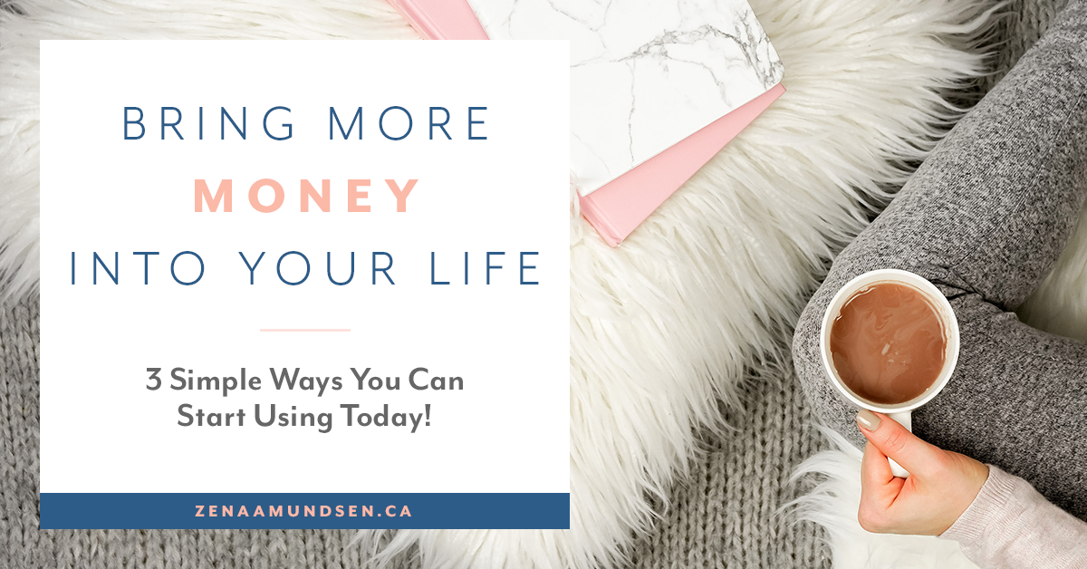 3  Simple  Ways  To  Bring  More  Money  Into  Your  Life