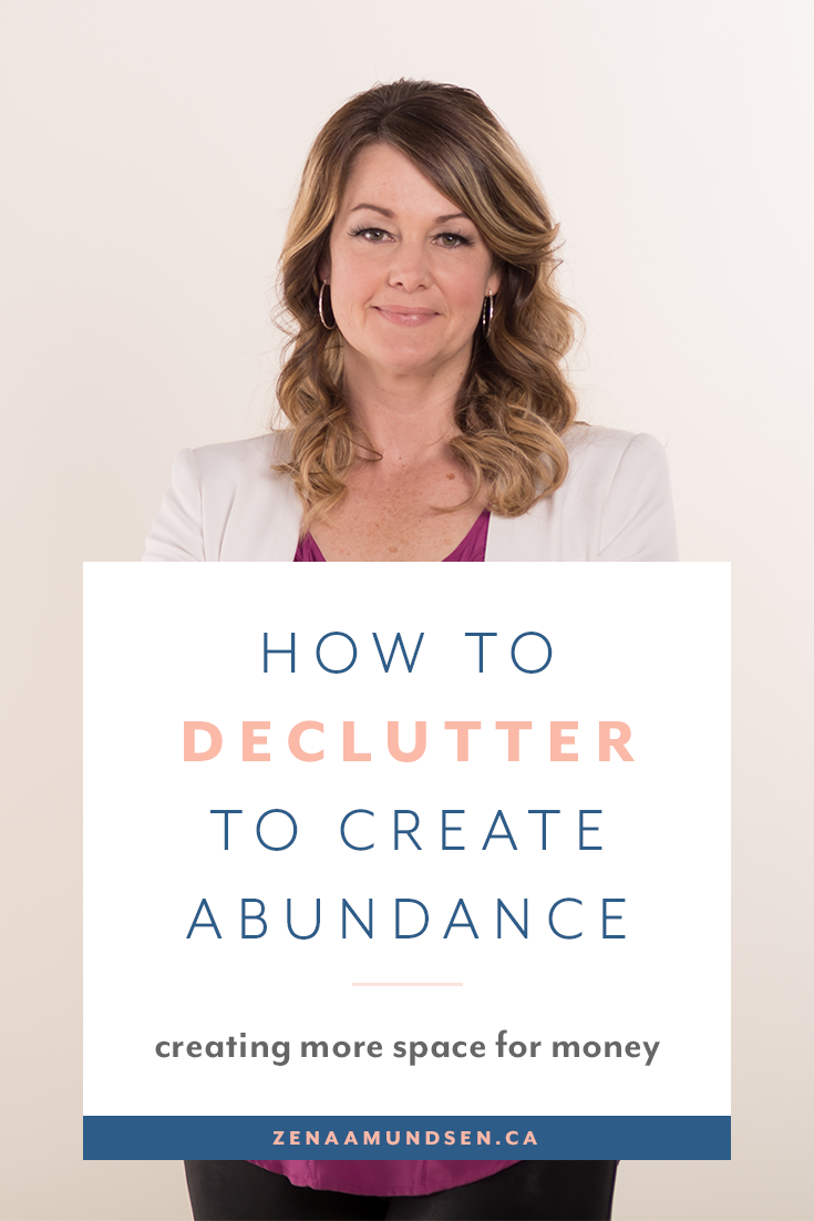 How to Declutter to Create Abundance By Zena Amunsden