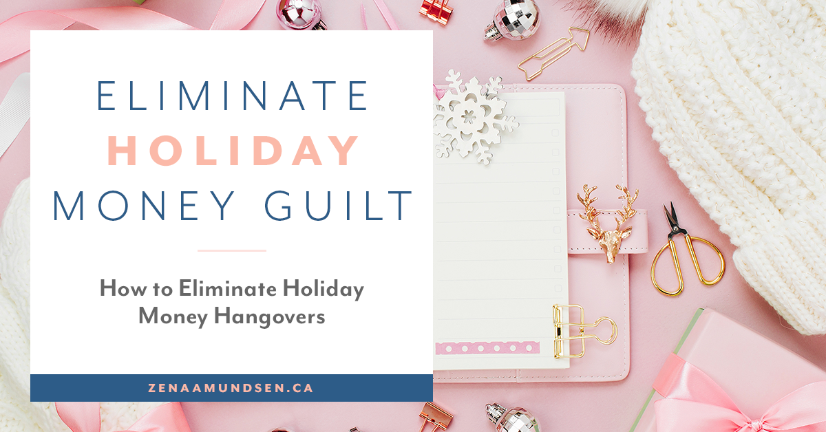 How to Eliminate Holiday Money Hangovers