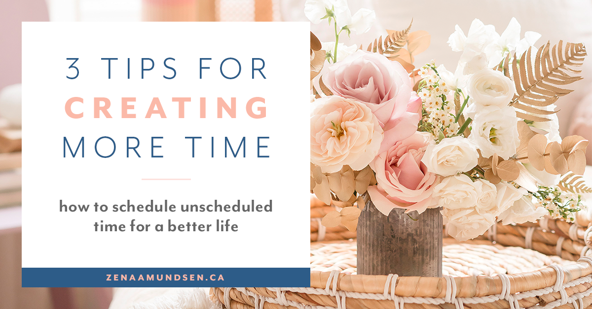 3 Tips to Schedule Unscheduled Time