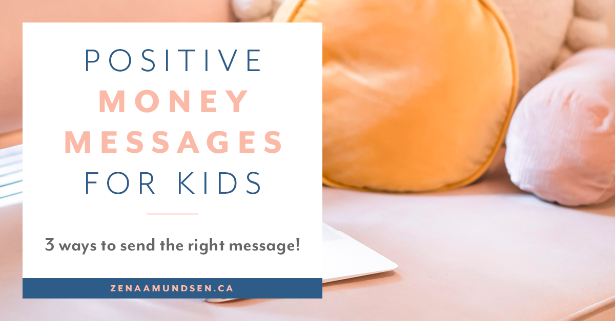 How to create a positive money message for your children