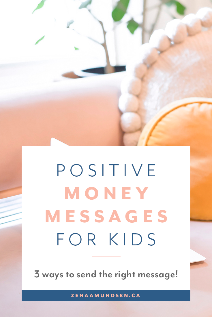 How to create a positive money message for your children By Zena Amundsen